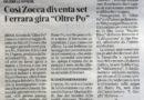 """ZOCCA DI RO AL CENTRO DEL SET PER IL FILM """"OLTRE IL PO"""" DI NICOLO' FERRARA"""