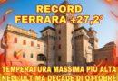 FERRARA, RECORD PER LA TEMPERATURA PIU' ALTA NELL'ULTIMA DECADE DEL MESE DI OTTOBRE= 27,2°
