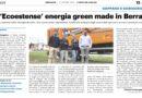 """""""ECOESTENSE"""" ENERGIA GREEN MADE IN BERRA – L'azienda della famiglia Baruffa, che conta sedici dipendenti, trasforma energia dagli scarti dell'agricoltura e non conosce crisi"""